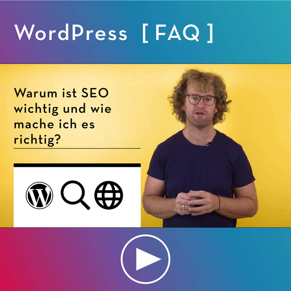 FAQ-WordPress-Infos-Warum-ist-SEO-wichtig-wie-mache-ich-das