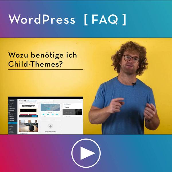 FAQ-WordPress-Infos-Wozu-benoetige-ich-Child-Themes